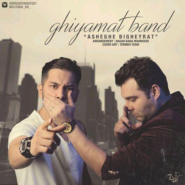 Ghiyamat Band – Asheghe Bigheyrat