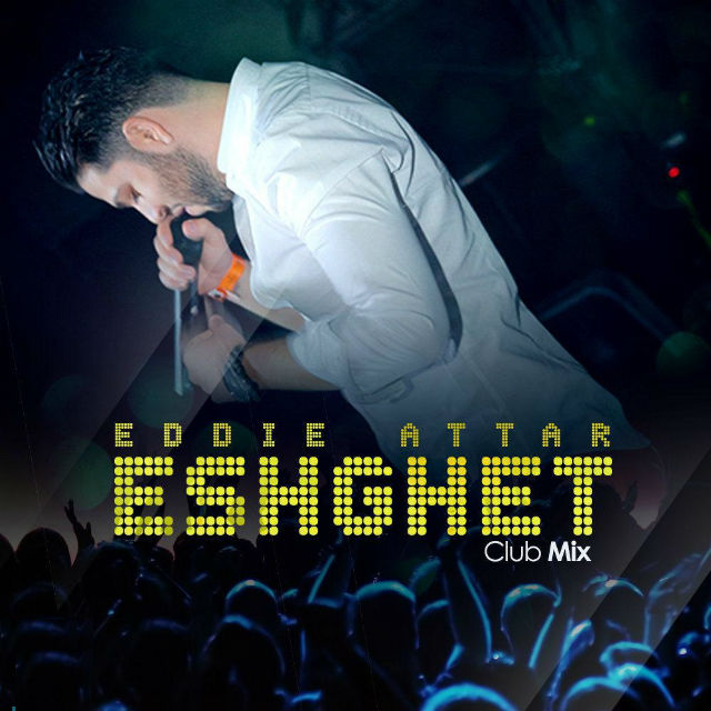 Eddie Attar – Eshghet (Club Mix)