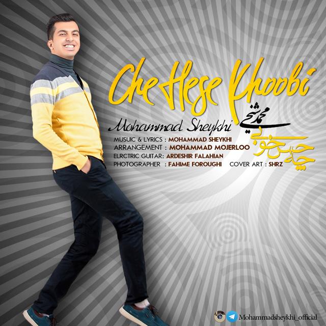 Mohammad Sheykhi – Che Hese Khoobi
