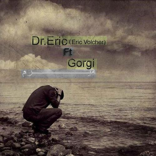 Dr Eric Ft Gorgi – Miram