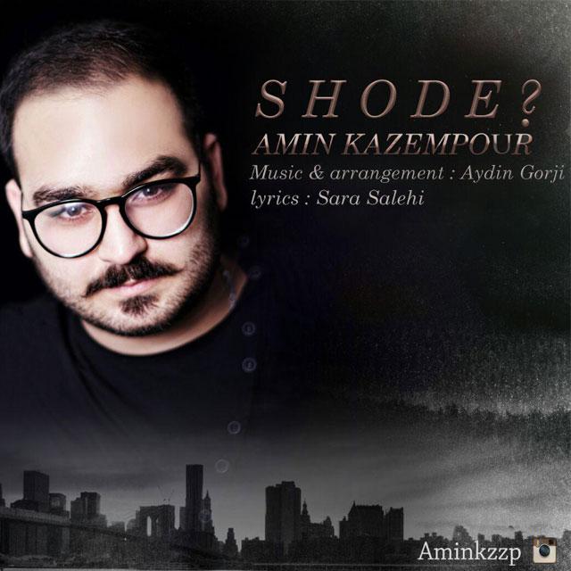 Amin Kazempour – Shode