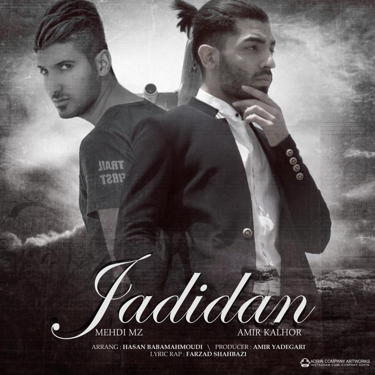 Amir Kalhor – Jadidan (Ft Mehdi MZ)