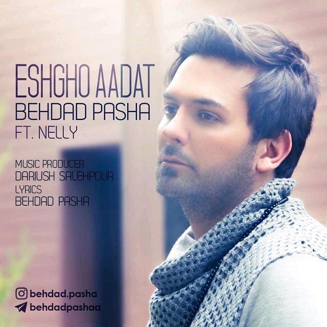 Behdad Pasha – Eshgho Aadat FT Nelly