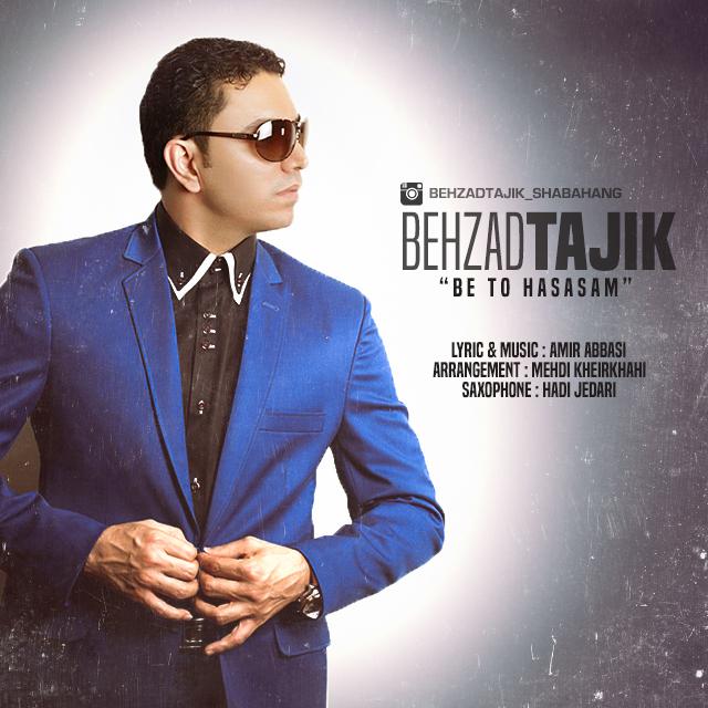 Behzad Tajik – Be To Hasasam