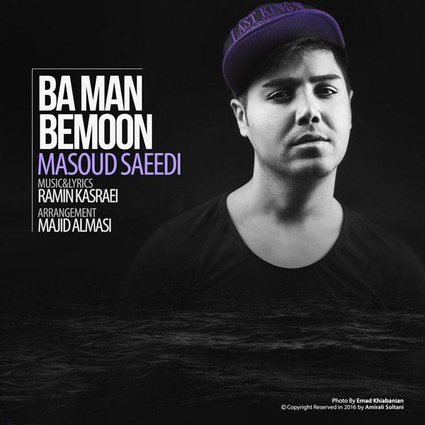 Masoud Saeedi – Ba Man Bemoon
