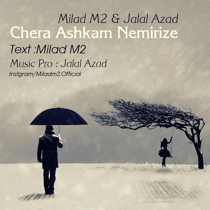 Milad M2 Ft Jalal Azad – Chera Ashkam Nemirize