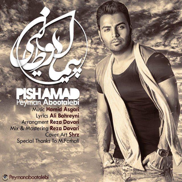 Peyman Abootalebi – Pishamad