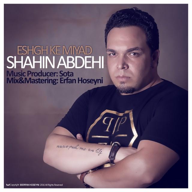 Shahin Abdehi – Eshgh Ke Miyad