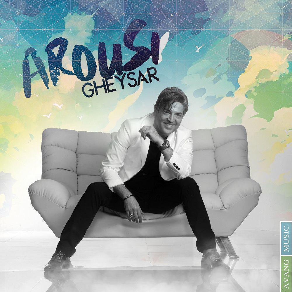 Gheysar – Arousi