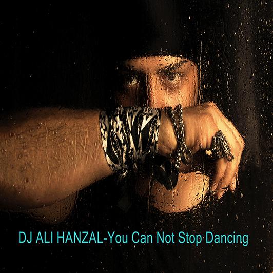 Dj Ali Hanzel - You Can Not Stop Dancing