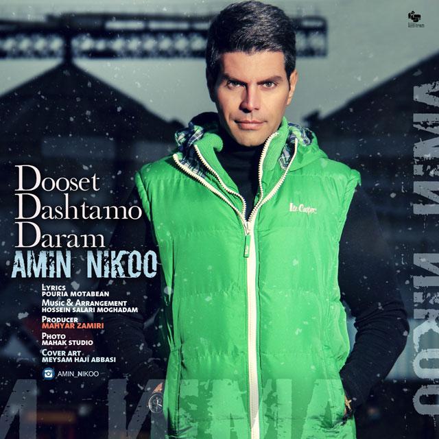 Amin Nikoo – Dooset Dashtamo Daram
