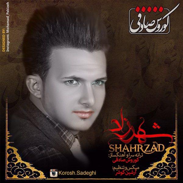 Korosh Sadeghi – Shahrzad
