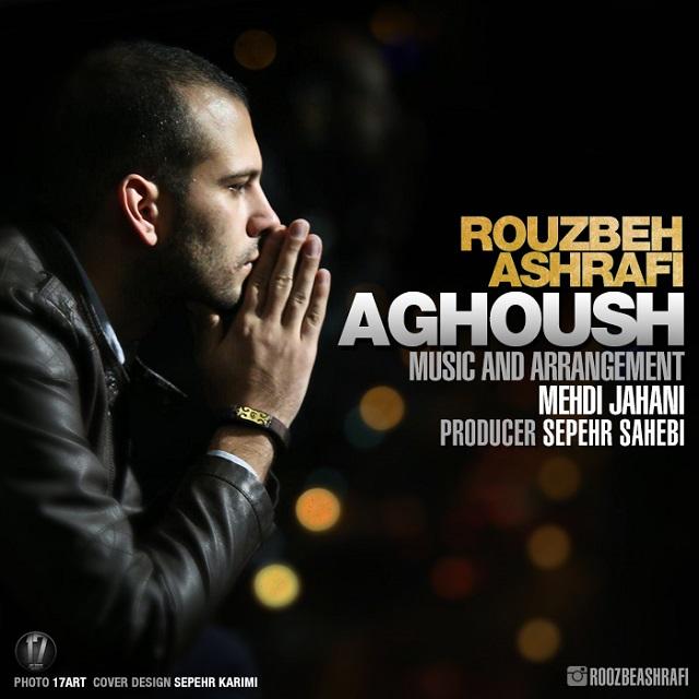 Rouzbeh Ashrafi – Aghoush