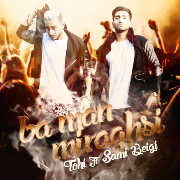 Sami Beigi – Ba Man Miraghsi (Ft Hossein Tohi)