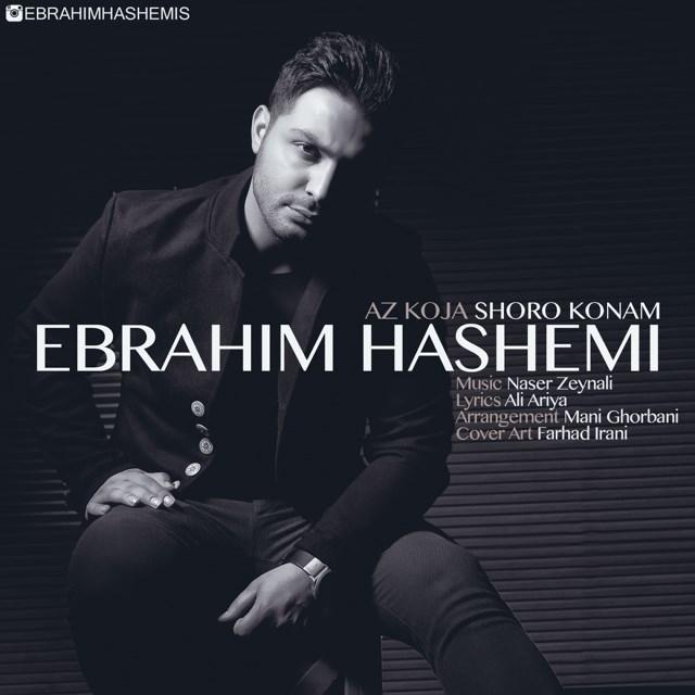 Ebrahim Hashemi – Az Koja Shoro Konam