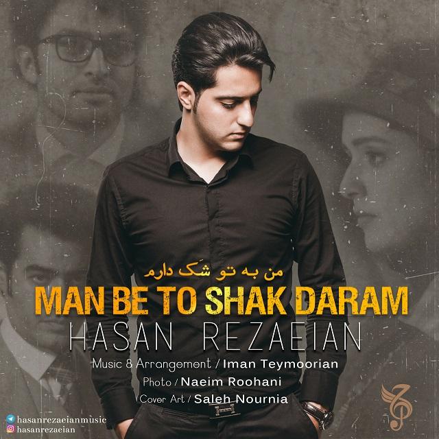 Hasan Rezaeian – Man Be To Shak Daram