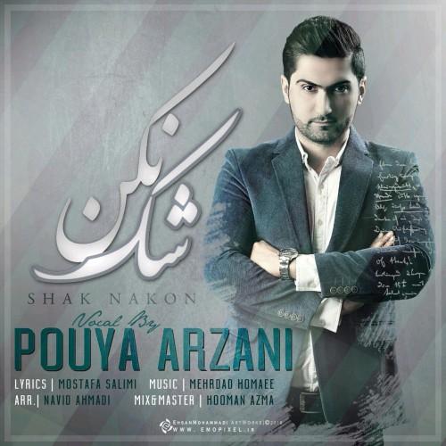 Pouya Arzani – Shak Nakon