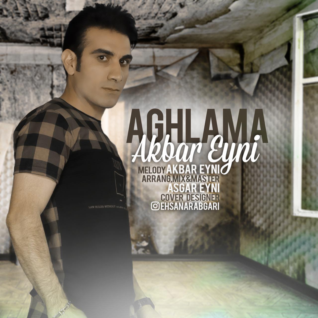 Akbar Eyni – Aghlama