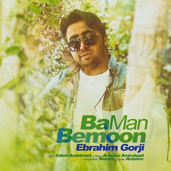 Ebrahim Gorji – Ba Man Bemon