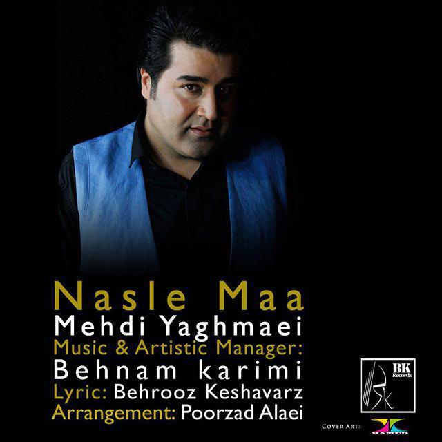 Mehdi Yaghmaei – Nasle Maa