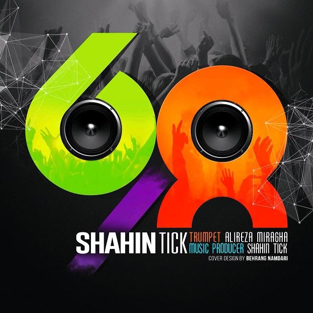 Shahin Tick – 6,8