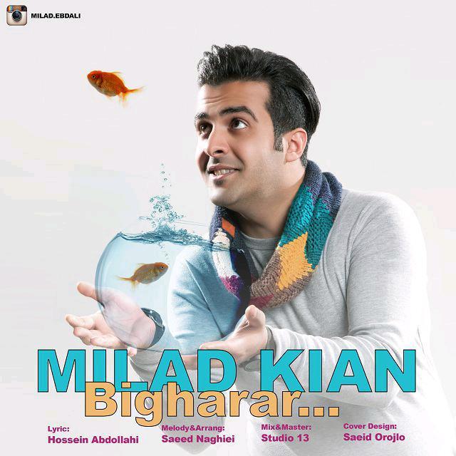 Milad Kian – Bigharar