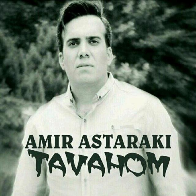 Amir Astaraki – Tavahom