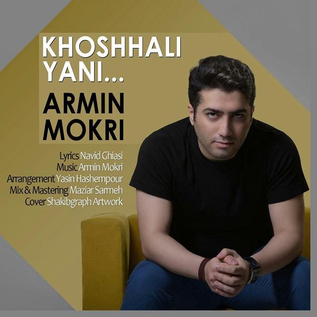 Armin Mokri – Khoshhali Yani