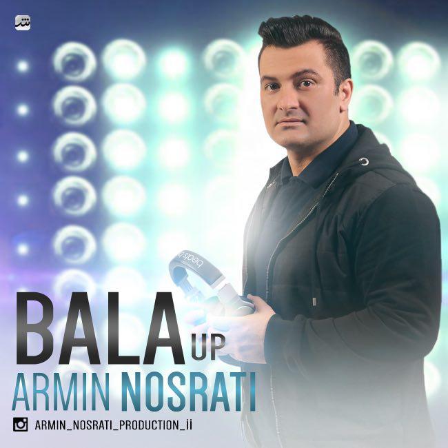 Armin Nosrati – Bala Up