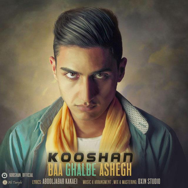 Kooshan – Baa Ghalbe Aashegh