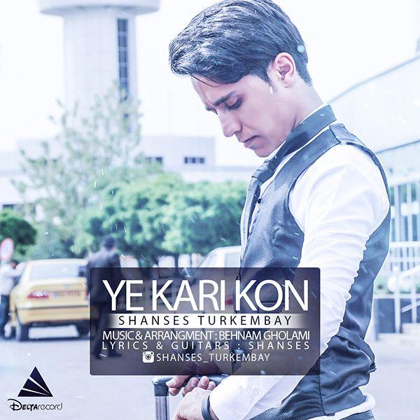 Shanses Turkembay – Ye Kari Kon