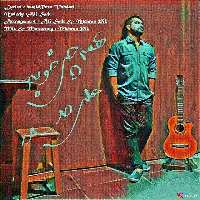 Ali Sadr – Hame Chi Khobe