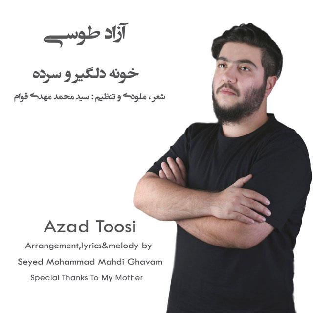 Azad Tousi – Khoune Delgiro Sarde