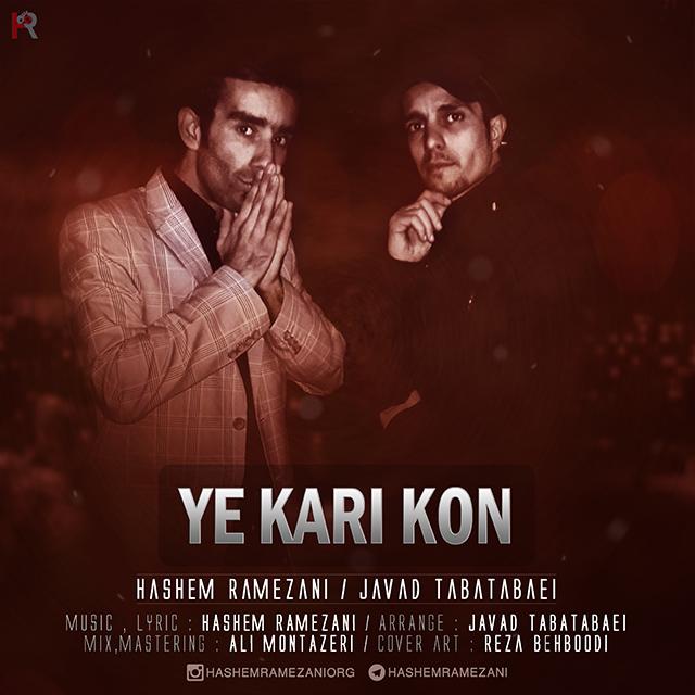 Hashem Ramezani – Ye Kari Kon (Ft Javad Tabatabaei)