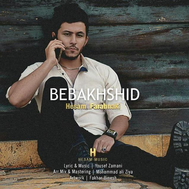 Hesam Farahnaki – Bebakhshid