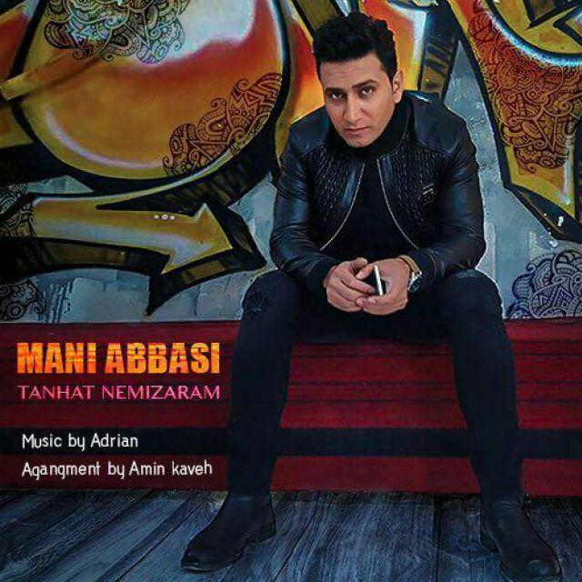 Mani Abbasi – Tanhat Nemizaram