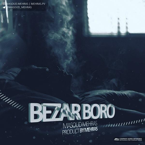 Masoud Mehras – Bezar Boro