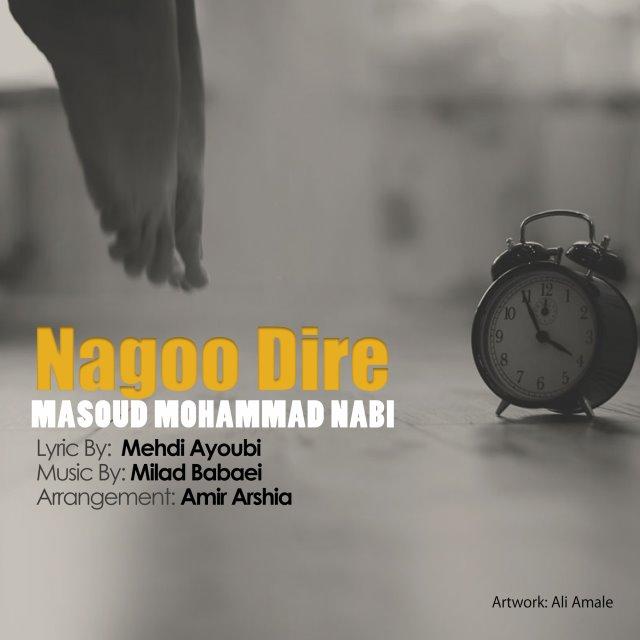 Masoud Mohammad Nabi – Nagoo Dire