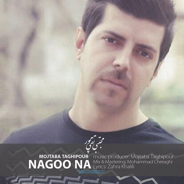 Mojtaba Taghipour – Nagoo Na