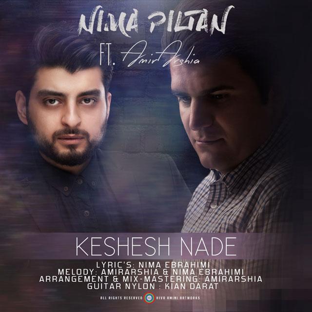 Nima Piltan – Keshesh Nade (Ft Amir Arshia)