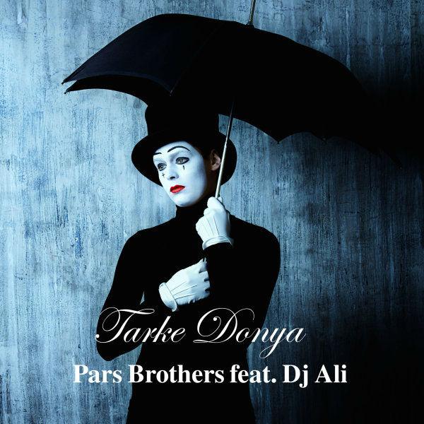 Pars Brothers – Tarke Donya (Ft DJ Ali)