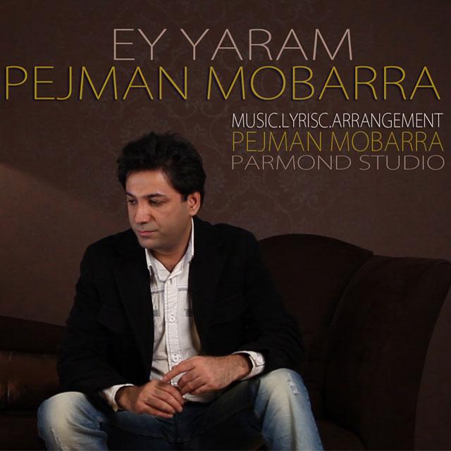Pejman Mobarra – Ey Yaram