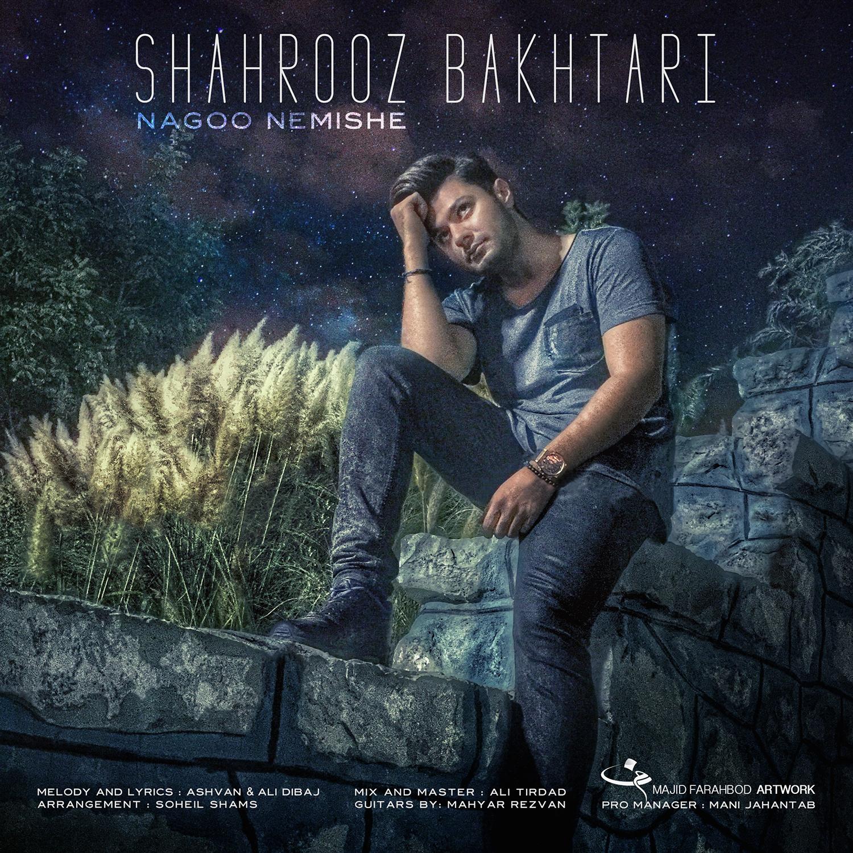 Shahrooz Bakhtari – Nagoo Nemishe