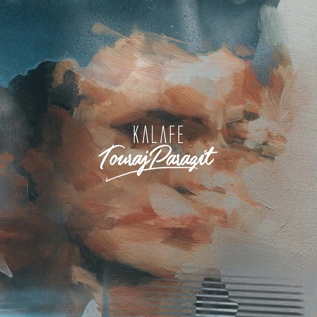 Touraj Parazit – Kalafe