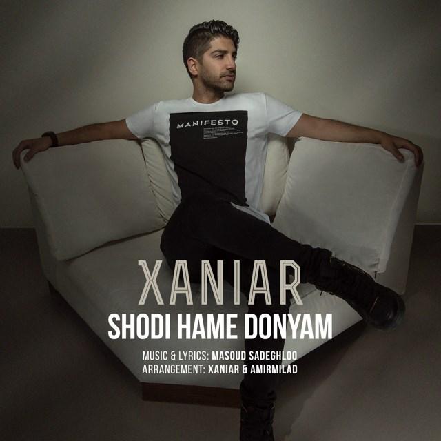 Xaniar – Shodi Hame Donyam