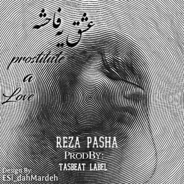 Reza Pasha – Eshghe Yek Faheshe
