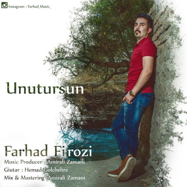 Farhad Firozi – Unutursun