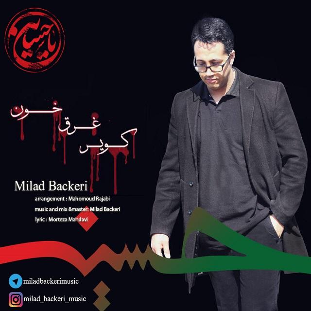 Milad Backeri – Kavire Ghargh Khon