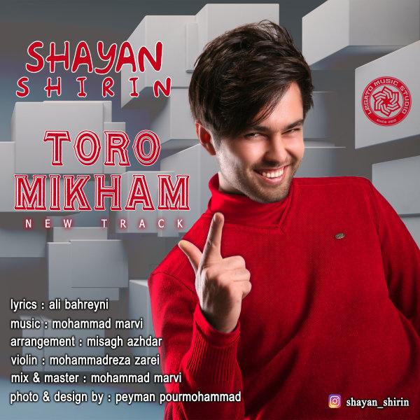 Shayan Shirin – Toro Mikham