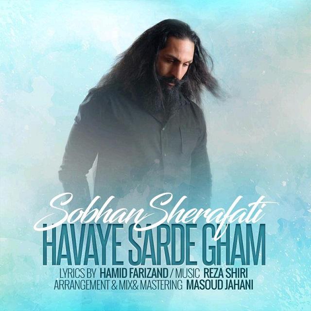 Sobhan Sherafati – Havaye Sarde Gham